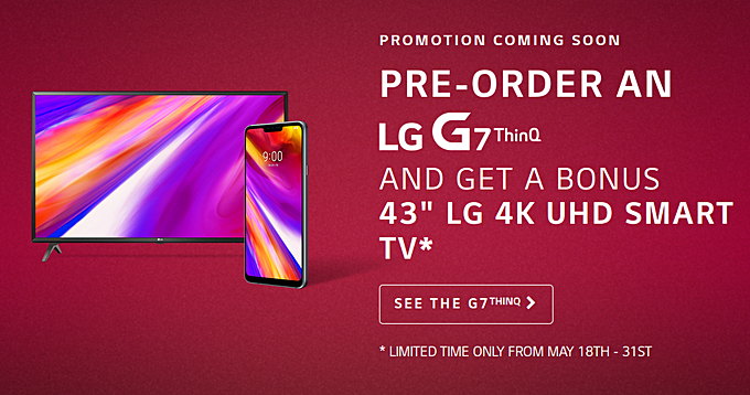 Pre-order LG G7 ThinQ and you will get a bonus TV